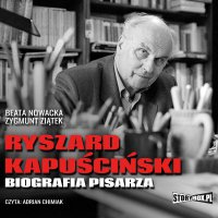 Ryszard Kapuściński. Biografia pisarza - Beata Nowacka - audiobook