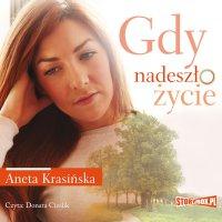 Gdy nadeszło życie - Aneta Krasińska - audiobook