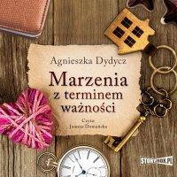 Marzenia z terminem ważności - Agnieszka Dydycz - audiobook