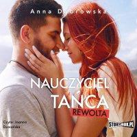 Nauczyciel tańca. Rewolta - Anna Dąbrowska - audiobook