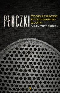 Płuczki. Poszukiwacze żydowskiego złota - Paweł Reszka - ebook