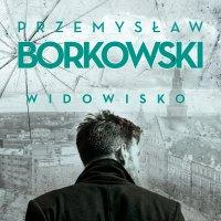 Widowisko - Przemysław Borkowski - audiobook