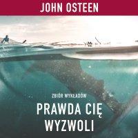 Prawda Cię wyzwoli - John Osteen - audiobook