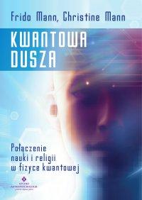 Kwantowa dusza. Połączenie nauki i religii w fizyce kwantowej - Frido Mann - ebook