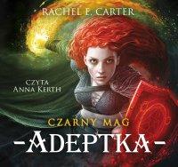 Czarny Mag. Adeptka. Tom 2 - Rachel E. Carter - audiobook