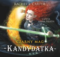 Czarny Mag. Kandydatka. Tom 3 - Rachel E. Carter - audiobook