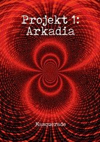 Projekt 1: Arkadia - Masquerade - ebook