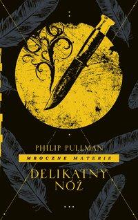 Delikatny nóż. Cykl Mroczne materie. Tom 2 - Philip Pullman - ebook
