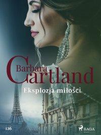 Eksplozja miłości - Barbara Cartland - ebook