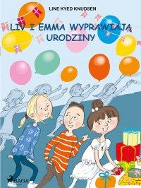 Liv i Emma: Liv i Emma wyprawiają urodziny