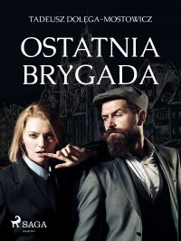 Ostatnia Brygada - Tadeusz Dołęga-Mostowicz - ebook