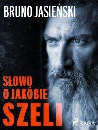 Słowo o Jakóbie Szeli - Bruno Jasieński - ebook