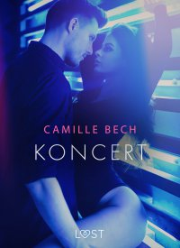 Koncert - opowiadanie erotyczne - Camille Bech - ebook