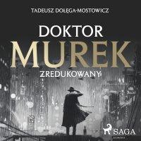 Doktor Murek zredukowany - Tadeusz Dołęga-Mostowicz - audiobook