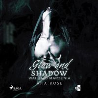 Glow and shadow - Ana Rose - audiobook