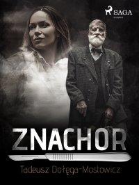 Znachor - Tadeusz Dołęga-Mostowicz - ebook