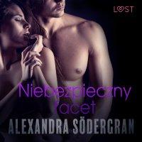 Niebezpieczny facet - Alexandra Södergran - audiobook