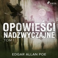 Opowieści nadzwyczajne - Tom I - Edgar Allan Poe - audiobook