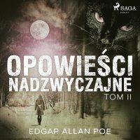 Opowieści nadzwyczajne - Tom II - Edgar Allan Poe - audiobook