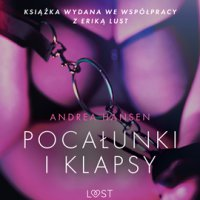 Pocałunki i klapsy - opowiadanie erotyczne - Andrea Hansen - audiobook