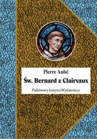 Św. Bernard z Clairvaux - Pierre Aubé - ebook