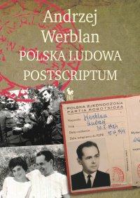Polska Ludowa. Postscriptum - Andrzej Werblan - ebook