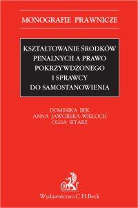 Kształtowanie środków penalnych a prawo pokrzywdzonego i sprawcy do samostanowienia