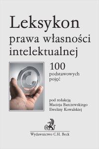 Leksykon prawa własności intelektualnej. 100 podstawowych pojęć - Maciej Barczewski - ebook