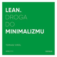 Lean. Droga do minimalizmu - Tomasz Król - audiobook
