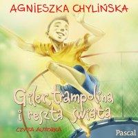 Giler, trampolina i reszta świata - Agnieszka Chylińska - audiobook