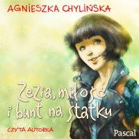Zezia, miłość i bunt na statku - Agnieszka Chylińska - audiobook