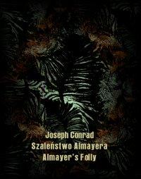 Szaleństwo Almayera. Almayer's Folly - Joseph Conrad - ebook