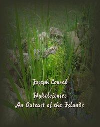Wykolejeniec. An Outcast of the Islands - Joseph Conrad - ebook