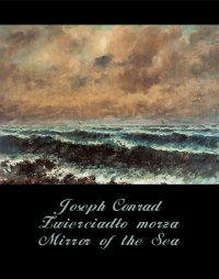 Zwierciadło morza. Mirror of the Sea - Joseph Conrad - ebook