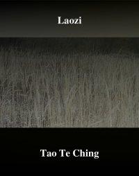 Tao Te Ching. Księga Drogi i Cnoty - Lao Tsy (Laozi) - ebook