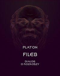 Fileb. Dialog o rozkoszy - Platon - ebook