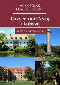 Łużyce nadNysą iLubszą - Anna Polak - ebook