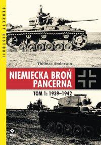 Niemiecka broń pancerna. Tom 1: 1939–1942