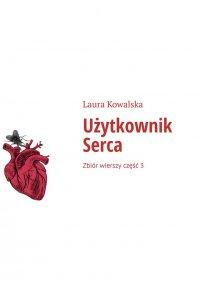 Użytkownik Serca - Laura Kowalska - ebook