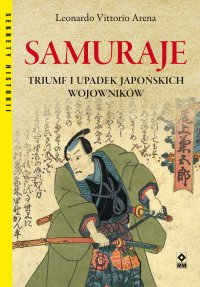 Samuraje. Triumf iupadek japońskich wojowników - Leonardo Vittorio Arena - ebook