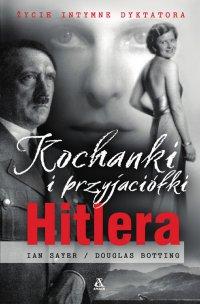 Kochanki i przyjaciółki Hitlera - Ian Sayer - ebook