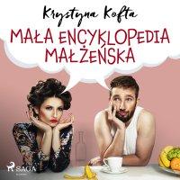 Mała encyklopedia małżeńska - Krystyna Kofta - audiobook