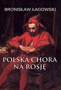 Polska chora na Rosję - Bronisław Łagowski - ebook