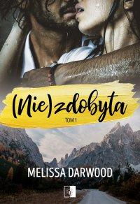 (Nie)zdobyta - Melissa Darwood - ebook