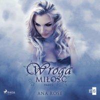 Wroga miłość - Ana Rose - audiobook