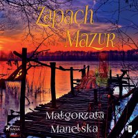 Zapach Mazur - Małgorzata Manelska - audiobook