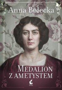 Medalion z ametystem - Anna Bolecka - ebook
