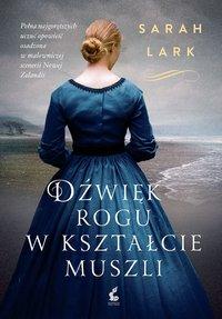Dźwięk rogu w kształcie muszli - Sarah Lark - ebook