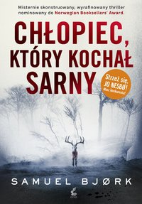 Chłopiec, który kochał sarny - Samuel Bjørk - ebook