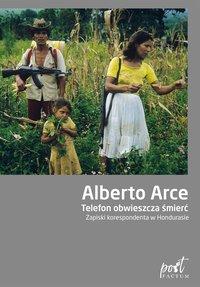 Telefon obwieszcza śmierć. Zapiski korespondenta w Hondurasie - Alberto Arce - ebook